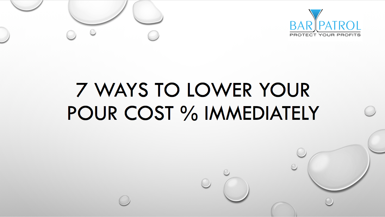 7 Ways to Lower Your Pour Cost % Immediately